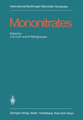 Mononitrates - International Symposium on Mononitrates Montreux, Suisse, June 14-16, 1984 (Paperback, Softcover reprint of the...