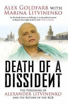 Death of a Dissident - The Poisoning of Alexander Litvinenko and the Return of the KGB (Paperback): Alex Goldfarb, Marina...