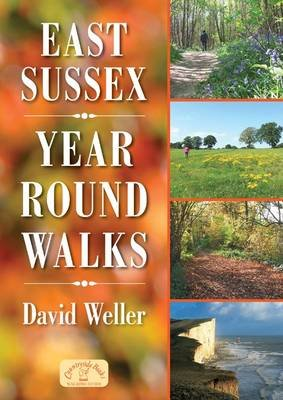 East Sussex Year Round Walks (Paperback): David Weller