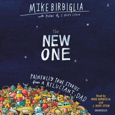 The New One - Painfully True Stories from a Reluctant Dad (Standard format, CD): Mike Birbiglia