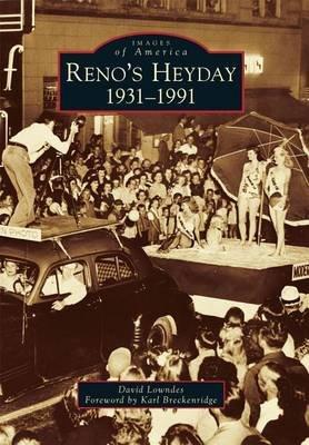 Reno's Heyday - 1931-1991 (Paperback): David Lowndes