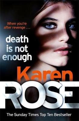 Death Is Not Enough (Paperback): Karen Rose