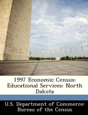 1997 Economic Census - Educational Services: North Dakota (Paperback):