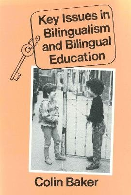 Key Issues in Bilingualism and Bilingual Education (Electronic book text): Colin Baker