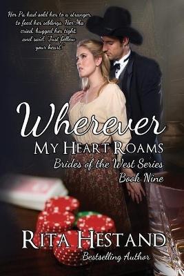 Wherever My Heart Roams (Paperback): Rita Hestand