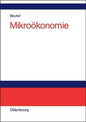Mikrookonomie (German, Electronic book text): J Beutel