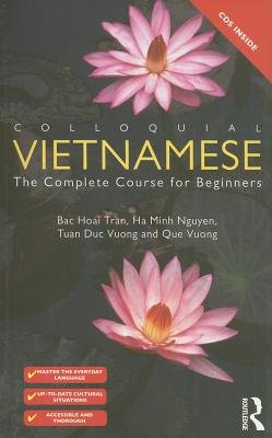 Colloquial Vietnamese (English, Vietnamese, Undefined, 2nd Revised edition): Ha Minh Nguyen, Bac Hoai Tran, Tuan Duc Vuong, Que...