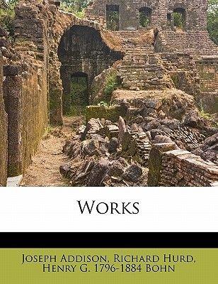 Works (Paperback): Joseph Addison, Richard Hurd, Henry G. 1796- Bohn
