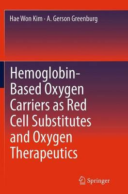 Hemoglobin-Based Oxygen Carriers as Red Cell Substitutes and Oxygen Therapeutics (Paperback, Softcover reprint of the original...