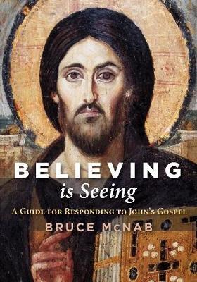 Believing Is Seeing (Hardcover): Bruce McNab