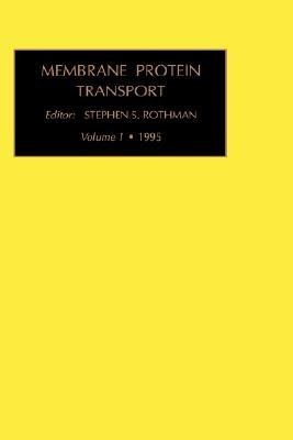 Membrane Protein Transport (Hardcover): Stephen S. Rothman