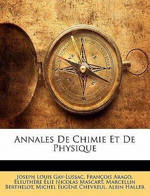 Annales de Chimie Et de Physique (French, Paperback): Francois Arago, Marcellin Berthelot, Leuthre Lie Nicolas Mascart, Joseph...