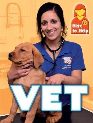 Here to Help: Vet (Hardcover, Illustrated edition): James Nixon