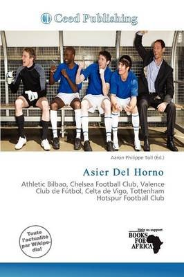 Asier del Horno (French, Paperback): Aaron Philippe Toll