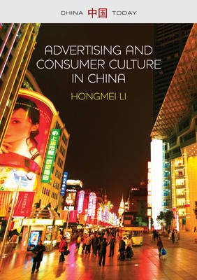 Advertising and Consumer Culture in China (Paperback): Hongmei Li