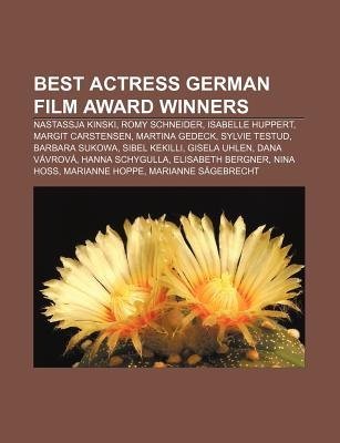 Best Actress German Film Award Winners - Nastassja Kinski, Romy Schneider, Isabelle Huppert, Margit Carstensen, Martina Gedeck,...
