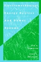Electromechanical Energy Devices and Power Systems (Paperback): Zia A. Yamayee, Juan L. Bala