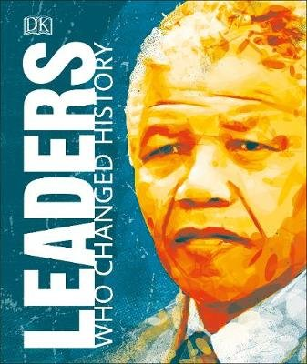 Leaders Who Changed History (Hardcover): Dk