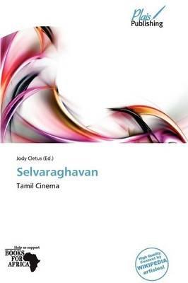 Selvaraghavan (Paperback): Jody Cletus