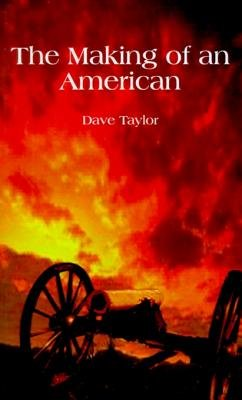 The Making of an American (Electronic book text): Dave Taylor