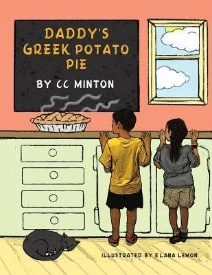 Daddy's Greek Potato Pie - A Book about Healthy Eating (Paperback): CC Minton