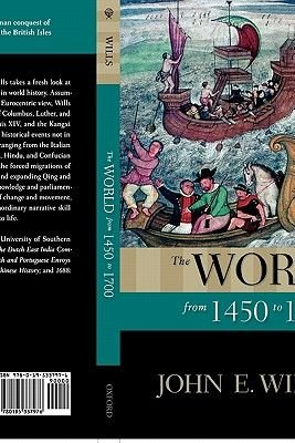The World from 1450 to 1700 (Hardcover, New): John E. Wills Jr