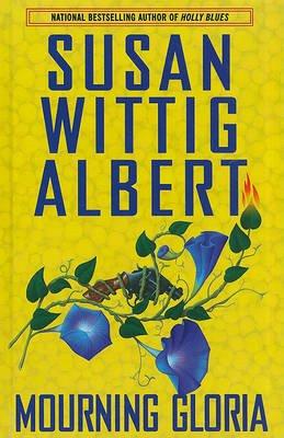 Mourning Gloria (Large print, Hardcover, large type edition): Susan Wittig Albert