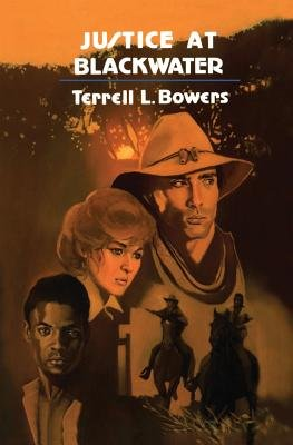 Justice at Blackwater (Paperback): Terrell L. Bowers