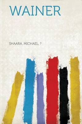 Wainer (Paperback): Shaara Michael ?