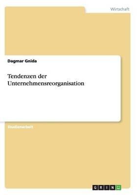 Tendenzen Der Unternehmensreorganisation (German, Paperback): Dagmar Gnida