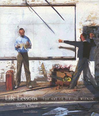Life Lessons - The Art of Jerome Witkin (Paperback, 2nd edition): Sherry Chayat