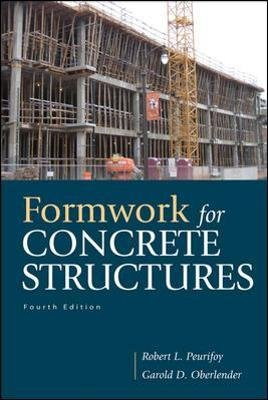Formwork for Concrete Structures (Hardcover, 4th edition): Garold (Gary) D. Oberlender, Robert L. Peurifoy