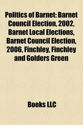 Politics of Barnet - Barnet Council Election, 2002, Barnet Local Elections, Barnet Council Election, 2006, Finchley, Finchley...