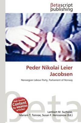 Peder Nikolai Leier Jacobsen (Paperback): Lambert M. Surhone, Mariam T. Tennoe, Susan F. Henssonow