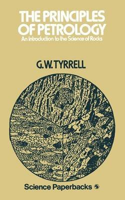 The Principles of Petrology (Paperback): G.W. Tyrrell