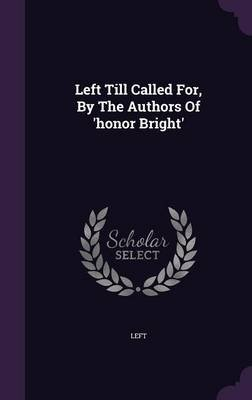Left Till Called For, by the Authors of 'Honor Bright' (Hardcover): Left
