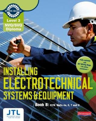 Level 3 NVQ/SVQ Diploma Installing Electrotechnical Systems and Equipment Candidate Handbook B (Paperback): JTL Training JTL