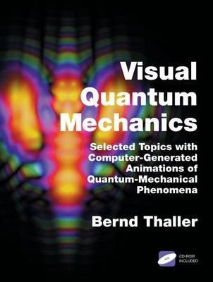 Advanced Visual Quantum Mechanics (Electronic book text): Bernd Thaller