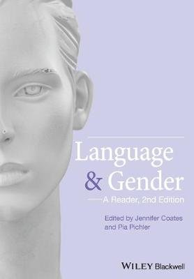 Language and Gender - A Reader (Paperback, 2nd Revised edition): Pia Pichler