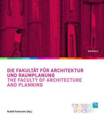 Die Fakultat Fur Architektur Und Raumplanung (German, Electronic book text): Rudolf Scheuvens