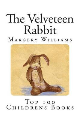 The Velveteen Rabbit - Or How Toys Become Real (Paperback): Margery Williams