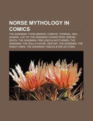 Norse Mythology in Comics - The Sandman, Thor (Marvel Comics), Thorgal, Neil Gaiman, List of the Sandman Characters, Dream,...