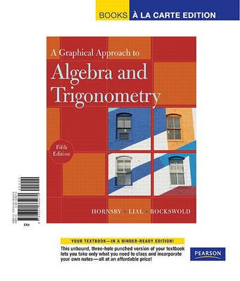 A Graphical Approach to Algebra and Trigonometry (Loose-leaf, 5th): Hornsby, Lial, Rockswold