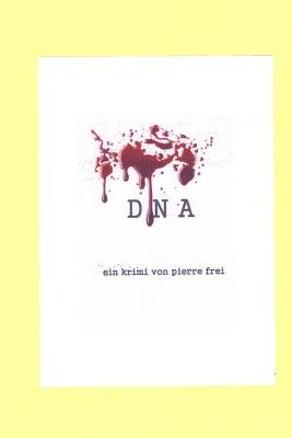 D N a (German, Paperback): Pierre Frei