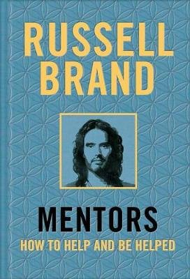 Mentors - How to Help and Be Helped (Hardcover): Russell Brand
