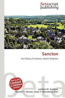 Sancton (Paperback): Lambert M. Surhone, Mariam T. Tennoe, Susan F. Henssonow