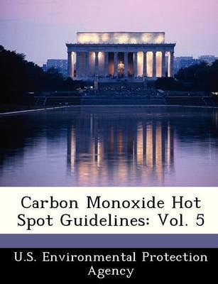 Carbon Monoxide Hot Spot Guidelines - Vol. 5 (Paperback):