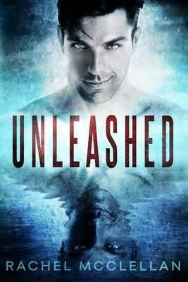 Unleashed (Paperback): Rachel McClellan