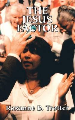 The Jesus Factor (Electronic book text): Roxanne Trotter