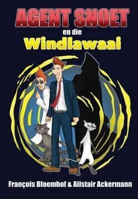 Agent Snoet en die Windlawaai (Afrikaans, Paperback): Francois Bloemhof